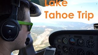 Lake Tahoe Trip in a Cessna 172SP