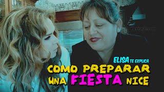 ELISA TE EXPLICA: Como Preparar Una Fiesta Bien Nice