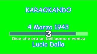 Karaoke Italiano - 4 Marzo 1943 - Lucio Dalla ( Testo )