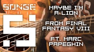 Final Fantasy VIII - Maybe I'm a Lion cover ft. Marc Papeghin 【Songe】