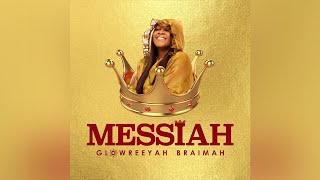 Glowreeyah Braimah - Messiah (Lyric Video)