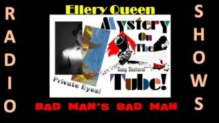 ONE MINUTE ELLERY QUEEN'S MYSTERY Bad Man's Bad Man - Old Time Radio Mystery!