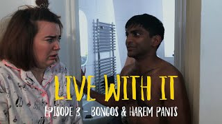 Live With It | Episode 3 - Bongos & Harem Pants | Comedy Web-Series