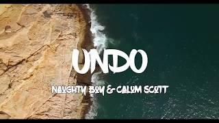 Naughty Boy x Calum scott - UNDO (Lyrical video)