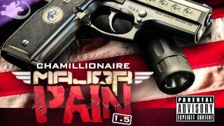 CHAMILLIONAIRE-SLOW IT DOWN (MAJOR PAIN 1.5)