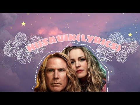 Will Ferrell, Molley Sanden - Husavik (Eurovision Song Contest The Story of Fire Saga) (Lyrics)