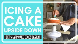 How to Ice a Cake Upside Down: Easy Sharp Edges!