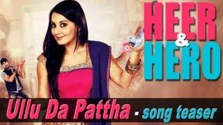 Ullu Da Patha - Official Song Promo - Minissha Lamba - Heer And Hero (2013)