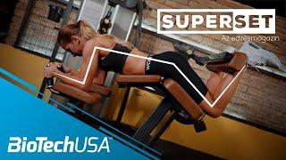 Superset edzésmagazin - 5. rész | Combhajlító edzés Oczella Eszterrel - BioTechUSA