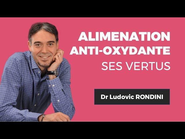 Dr. Ludovic RONDINITout savoir sur l'alimentation antioxydante !