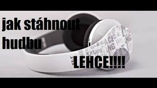 Jak Stáhnout hudbu LEHCE !!!!!!