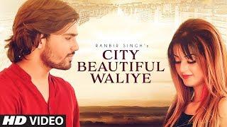 City Beautiful Waliye  Ranbir Singh