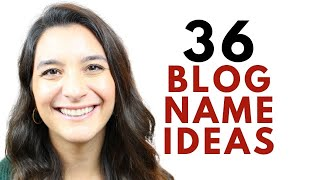 36 Blog Name Ideas for New Bloggers: Choosing a Domain Name