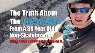 OneWheel+ Plus - The Truth - What I wish I knew buying the Onewheel+ XR