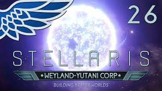STELLARIS MEGACORP 2.2 | Prepare the Fleet Part 26 - Weyland Yutani Let's Play Gameplay