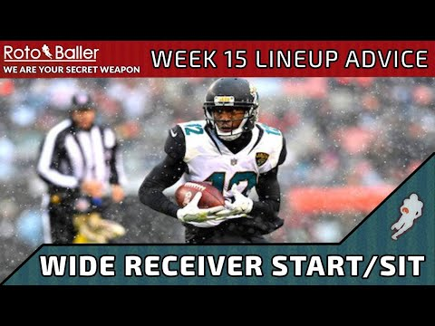 Wide Receiver Start/Sit - Week 15 Fantasy Football Lineup Advice