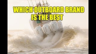 Which Outboard Brand is the best My Top 7 in Order