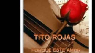 Tito Rojas Porque este amor