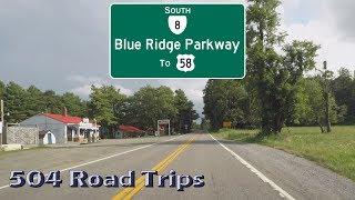 Road Trip #360 - Virginia SR-8 - Blue Ridge Parkway To US Highway 58 (Woolwine Highway)