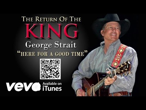 Here For A Good Time (2011) (Song) by George Strait