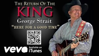 George Strait – Here For A Good Time (Audio)