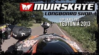 Teutonia 2013 | MuirSkate Longboard Shop