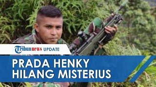 Prada Henky Hilang Misterius saat Patroli di Papua, Kelompok Tak Sadar Ada 1 dari 10 Anggota Hilang