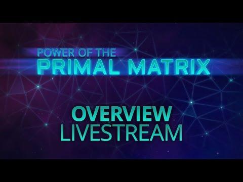 Power of the Primal Matrix Preview Livestream