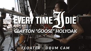 "Clayton ""Goose"" Holyoak of Every Time I Die (Floater - Drum Cam)"