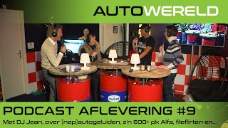 Podcast 9: Met DJ Jean, over (nep)autogeluiden, z'n 600+ pk Alfa, fileflirten en z'n race-hobby.