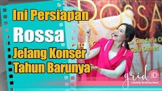 Rayakan Akhir Tahun 2018, Ini Persiapan Rossa Jelang Konser Bertajuk Grand Fantasia di Jakarta
