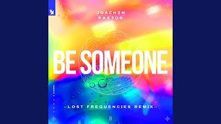 Be Someone (Lost Frequencies Extended Remix)