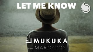 El Mukuka Ft. Marocco   Let Me Know