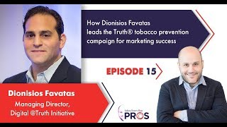How Dionisios Favatas leads the Truth tobacco prevention campaign for marketing success
