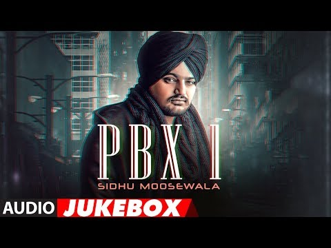 Sidhu Moose Wala: PBX 1 | Full Album | Audio Jukebox | Latest Punjabi Songs 2018