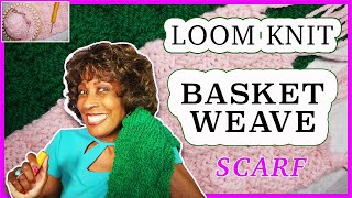 🧶 How to Loom Knit A BasketWeave Scarf - Loom Knitting Project 🧶