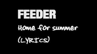Feeder - Home for summer (lyrics)