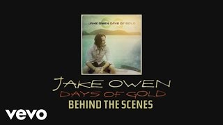 Jake Owen - Days of Gold Trilogy (Behind the Scenes)