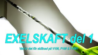 Sebastian från Exel reder ut skillnaderna mellan Exels toppskaft P100 V100 F100
