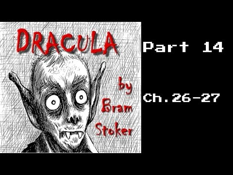 Dracula | Chapter 26 And Chapter 27