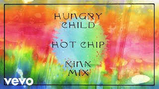 Hot Chip   Hungry Child (KiNK Mix) (Official Audio)