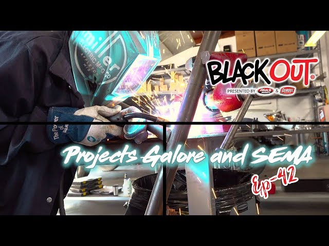 BlackOut Ep42 - Projects Galore and SEMA