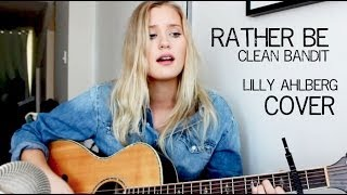 Rather Be   Clean Bandit (Cover By Lilly Ahlberg)