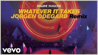 Imagine Dragons & Jorgen Odegard - Whatever It Takes (Remix) (Audio)