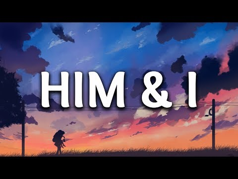 G-Eazy & Halsey - Him & I (Lyrics) Mp3
