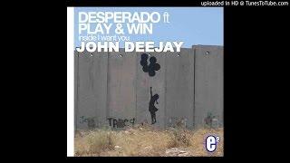 John Deejay Ft. Desperado amp. Play Win - Inside I Want You