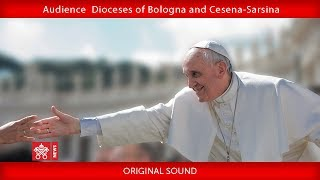 Pope Francis' Audience with the Dioceses of Bologna and Cesena-Sarsina 2018-04-21