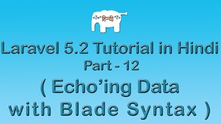 Laravel 5 Tutorial for Beginners in Hindi ( Echo'ing with Blade ) | Part-12