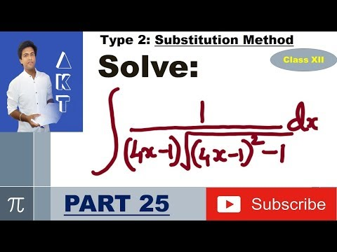 Integration Type 2 : Substitution Method : Part 25
