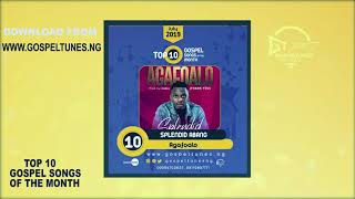 Gospeltunes TV: Top 10 Gospel Songs of the month (July, 2019)